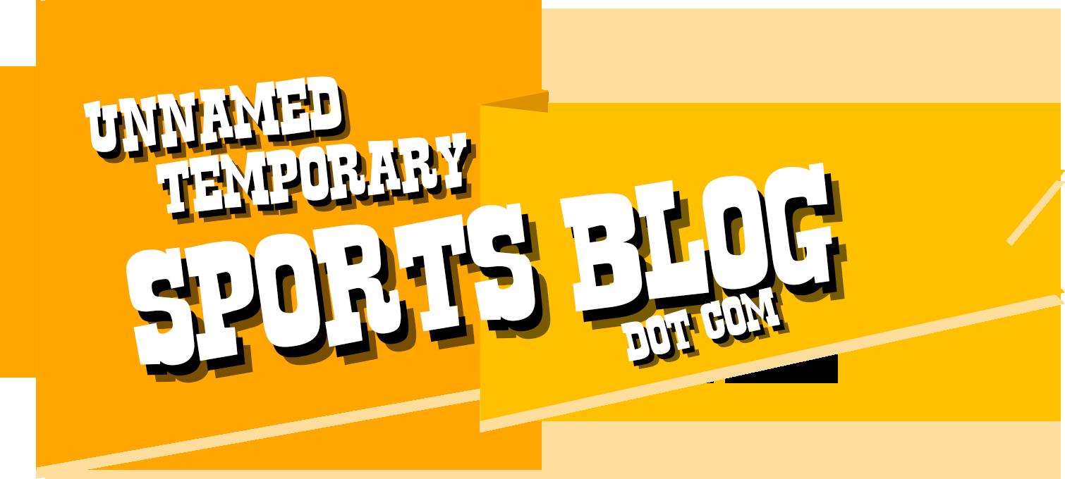 Unnamed Temporary Sports Blog Dot Com
